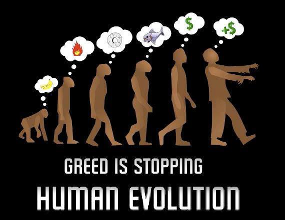 Pohlepa sprječava ljudsku evoluciju.