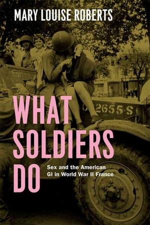 What Soldiers Do - knjiga koja u potpunosti razotkriva silovanja američkih vojnika na području tek oslobođene Francuske.