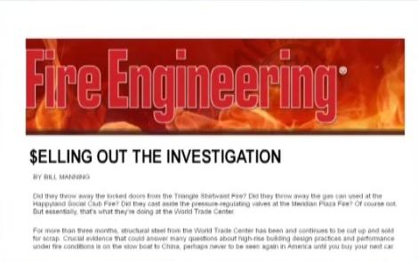 Fire Engineering, web stranica posvećena inženjerima protupožarne zaštite, se izričito bunila zbog uništavanja dokaza iz WTC-a.