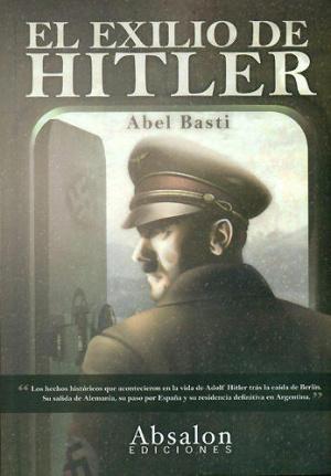 U knjizi Hitlerov egzil je s puno detalja opisan Hitlerov život u Artgentini.