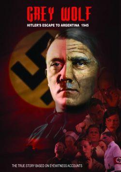 """Knjiga i film """"Grey Wolf"""" ili """"Sivi Vuk"""" također navodi dokaze o Hitlerovom bijegu u Argentinu."""