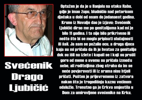 Svećenik Drago Ljubičić je godinama silovao dječake, pa ipak žrtvama se nitko nije ispričao niti im je isplatio novac za duševnu i fizičku bol i eventualno saniranje psihičke štete.