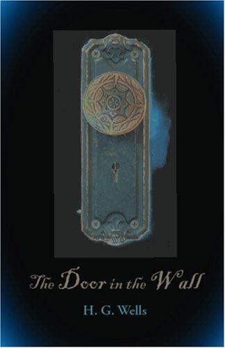 The Door in the Wall, knjiga H.G. Welsa.