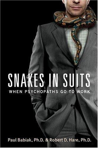 """Zmije u odijelima ili """"Sake in Suits"""" je knjiga koja najbolje pokazuje utjecaj psihopatije u korporativnom svijetu."""