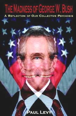 "The Madness od George W. Bush: A Reflection od our Collective Psychosis"" kniga koja će mnogima otvoriti oči."