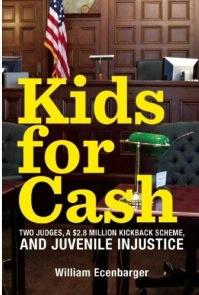 Kids for cash: Two Judges, Thousands of Children, and a $2.8 Million Kickback Scheme, knjigu je vrijedno pročitati.