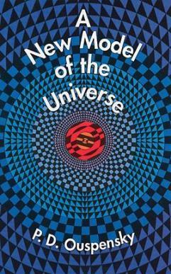 """Knjiga """"Novi model univerzuma,"""" je Ouspenskom osigurala slavu, no on nije bio zadovoljan otkrivenim."""