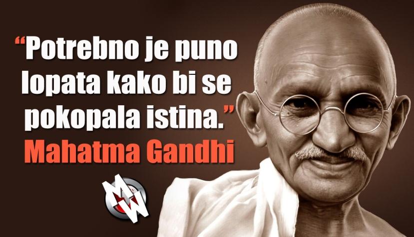 Koliko je Gandhi bio u pravu procijenite sami.
