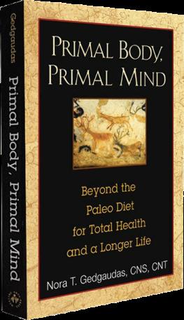 Primal Body, Primal Mind: Beyond the Paleo Diet For Total Health and A Longer Life, je definitivno knjiga koju treba pažljivo pročitati.