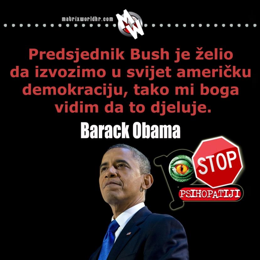 """Barack Obama je nastavio Bushevim stopama, te je američku """"demokraciju"""" pogurao i tamo gdje je nitko ne želi."""