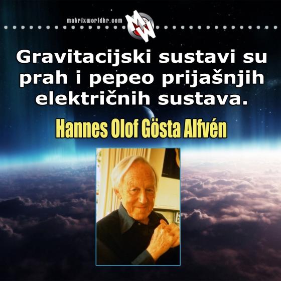 Švedski fizičar i električni inženjer dobitnik Nobelove nagrade za fiziku 1970. i poznavatelj efekata plazma kozmologije Hannes Alfvén je imao velike predođbe o utjecaju električnih efekata iz svemira na kompletnu planetu.