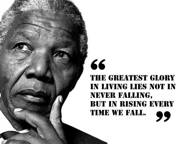 """""""Najveća slava u življenju ne leži u tome da nikada ne padnemo, već da se ustanemo svaki put kad padnemo."""" Nelson Mandela"""