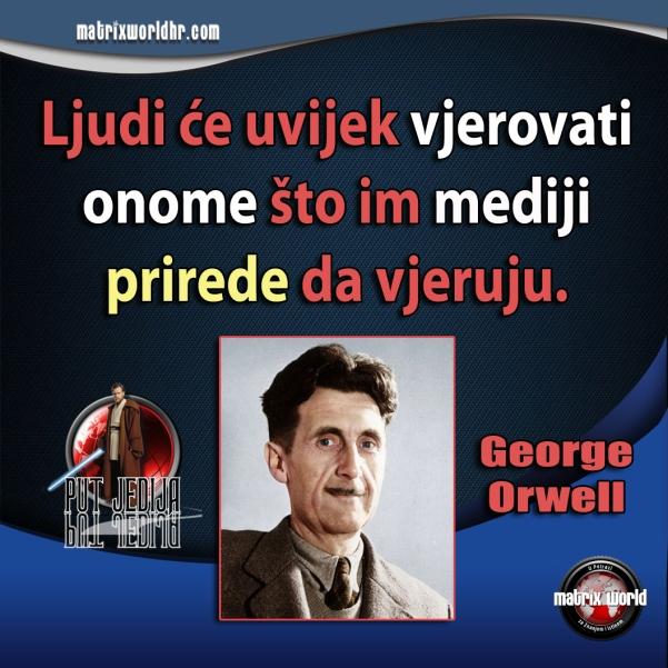 George Orwell je i te kako bio u pravu.