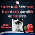 Josef Mengele nećete vjerovati da vam činimo nažao