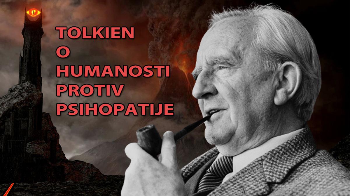 Tolkien o humanosti protiv psihopatije
